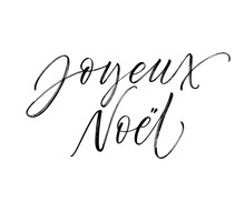 Joyeux Noel Phrase. Hand Drawn Modern Calligraphy. Ink Illustration. Happy Holidays Poster. Banner With Hand Drawn Words. Isolated On White Background.