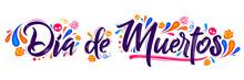 Dia De Muertos, Day Of Dead Spanish Text Lettering Vector Illustration