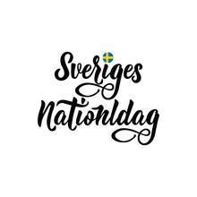 Swedish Text: Happy Sweden Flag Day. Lettering. Calligraphy Vector Illustration. Sveriges Nationaldag