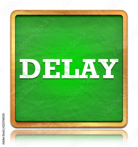 Fotografie, Obraz  Delay green chalkboard square button
