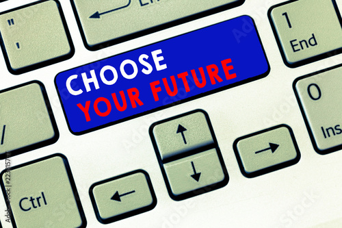 Photo  Writing note showing Choose Your Future