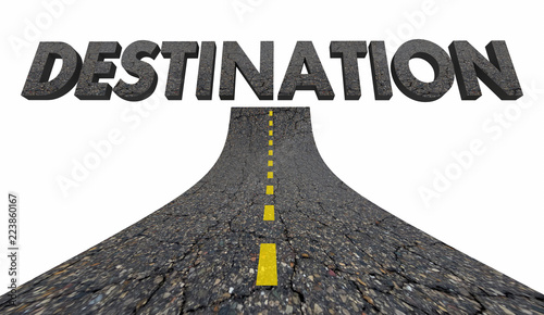 Destination Reach Final Target Spot Road Word 3d Illustration