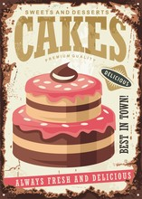 Vintage Sign For Cakes And Desserts. Retro Poster With Delicious Pink Cake On Old Rusty Metal Background. Sweet Food Ad Template.