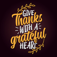 Give Thanks With A Grateful Heart. - Thanksgiving Day Calligraphic Poster. Autumn Color Poster. Good For Scrap Booking, Posters, Greeting Cards, Banners, Textiles, Gifts, Shirts, Mugs Or Other Gifts.