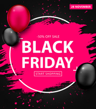 Black Friday Sale Poster. Seasonal Discount Banner With Balloons And Pink Grunge Frame On Black Background. Holiday Design Template For Advertising Shopping, Closeout On Thanksgiving Day