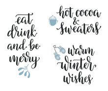 Winter Season And Christmas Greetings Lettering Set. Eat, Drink And Be Merry, Hot Cocoa And Sweaters, Warm Winter Wishes Calligraphy