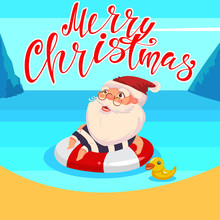 Summer Santa Claus Is Floating In The Ocean On The Inflatable Rubber Ring. Vector Cute Cartoon Character. Happy Christmas Hand Draw Text.