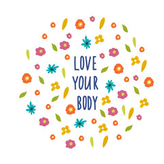 Text love your body in floral circle