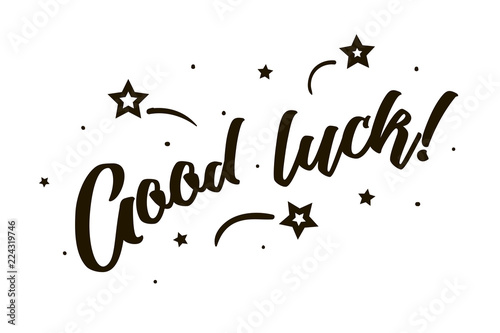 Staande foto Positive Typography Good luck. Beautiful greeting card poster, calligraphy black text Word star fireworks. Hand drawn, design elements. Handwritten modern brush lettering, white background isolated vector