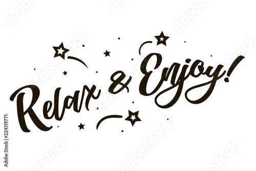 Relax and Enjoy. Beautiful greeting card poster, calligraphy black text Word star fireworks. Hand drawn, design elements. Handwritten modern brush lettering, white background isolated vector