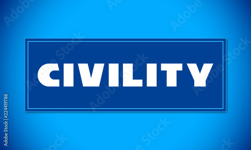 Civility - clear white text written on blue card on blue background Fototapet