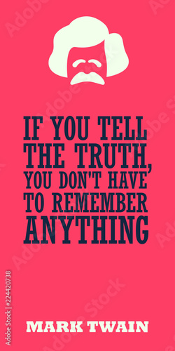 "Photo ""If you tell the truth, you don't have to remember anything"""