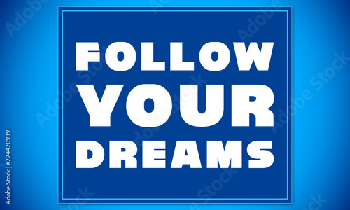 Photo  Follow Your Dreams - clear white text written on blue card on blue background