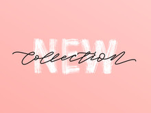 New Collection White Text On Pastel Pink Background. Modern Brush Calligraphy. Vector Illustration. Hand Drawn Lettering Word. Design For Social Media, Print Lables, Poster Banner Etc