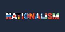Nationalism - National Identity And Patriotism. Nationalist Loving Homeland And Own Country And State. Vector Illustration