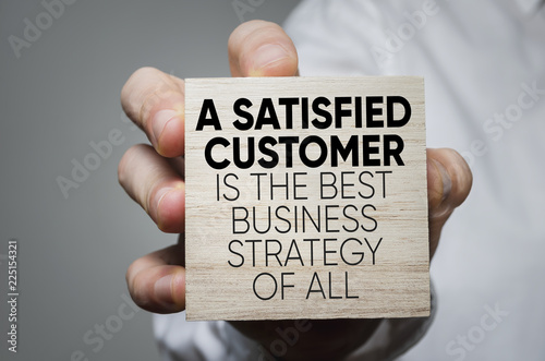 A Satisfied Customer Is The Best Business Strategy of All © adzicnatasa