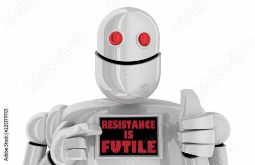 Fényképezés Resistance is Futile Robot Assimilation 3d Illustration