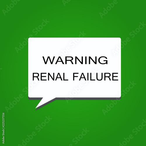 Writing note showing Warning Renal Failure  Business photo