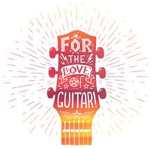 Red Acoustic Guitar Neck Silhouette In Watercolor Grunge Style With White Lettering Inside: For The Love Of Guitar. Vector Vintage Print