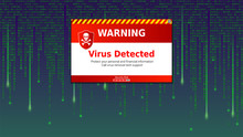 Alert Message Of Virus Detected. Scanning And Identifying Computer Virus Inside Binary Code Listing Of Matrix. Template For Concept Of Security, Programming And Hacking, Decryption And Encryption.