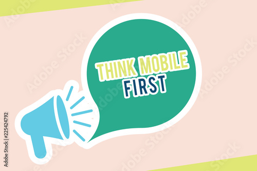 Word writing text Think Mobile First. Business concept for Easy Handheld Device Accessible Contents 24 or 7 Handy.