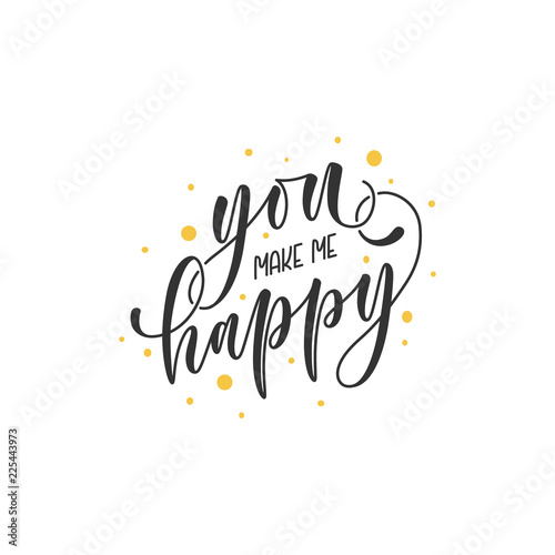 You Make Me Happy Hand Written Calligraphy Lettering Brush Ink