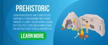 Prehistoric Concept Banner. Is...