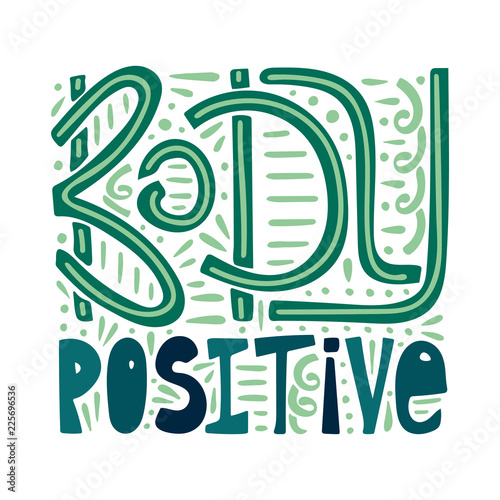 Staande foto Positive Typography Body positive. Hand-drawn motivational lettering. Isolated quote for postcards and banners. Vector illustration made by hand.