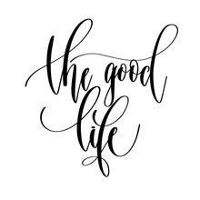 The Good Life - Hand Lettering...