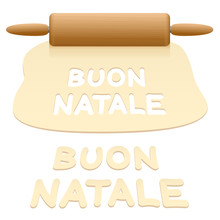 Merry Christmas Cookies Cut Out From Pastry Dough Saying BUON NATALE In ITALIAN Language.