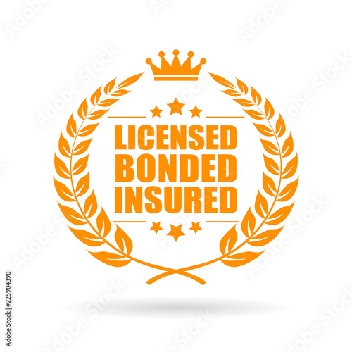 Fotografiet Licensed bonded insured laurel business icon