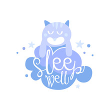 Sleep Well, Positive Quote, Hand Wriiten Lettering Motivational Slogan Vector Illustration On A White Background