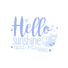 Hello Sunshine, Good Morning, ...