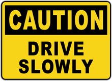 Caution  Sign: Drive Slowly