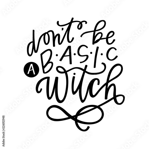 Fotografia  don't be a basic witch