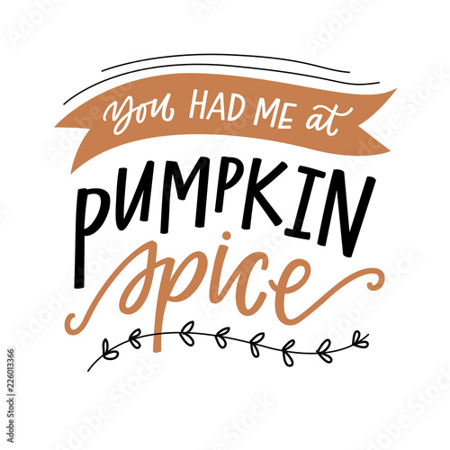 Stampa su Tela You Had Me At Pumpkin Spice