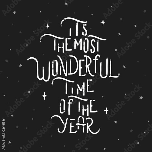 Photo sur Toile Noël Its the most wonderful time of the year - grunge hand lettering inscription vector.