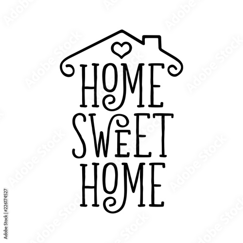 Staande foto Positive Typography Home Sweet Home typography poster. Vector vintage illustration.