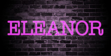 First Name Eleanor In Pink Neon On Brick Wall