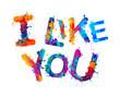 i like you. Splash paint letters