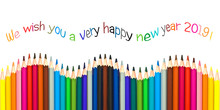 Happy New Year 2019 Greeting Card , Colorful Pencils Isolated On White Background