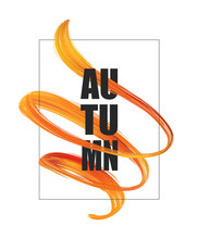 Poster Template With 3d Orange Abstract Brush Stroke Acrylic Paint Shape And Lettering Of Autumn. Liquid Wave.