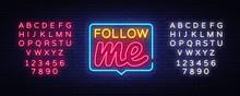 Follow Me Neon Text Vector. Fo...