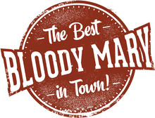Best Bloody Mary Cocktail In Town Sign