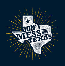 Do Not Mess With Texas Quote. ...