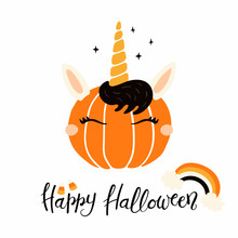 Hand Drawn Vector Illustration Of A Cute Funny Pumpkin With Unicorn Face, With Lettering Quote Happy Halloween. Isolated Objects On White Background. Flat Style Design. Concept For Children Print.