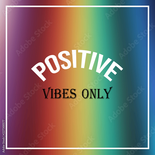 Deurstickers Positive Typography positive vibes only. Inspiration and motivation quote