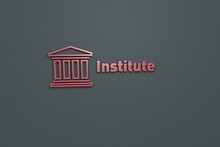 Text Institute With Red 3D Illustration And Grey Background