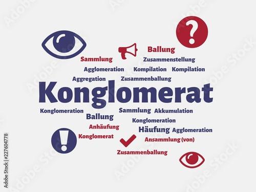 Fotografering  Das Wort - Konglomerat - abgebildet in einer Wortwolke mit zusammenhängenden Wör