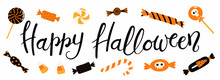 Banner With Hand Written Lettering Quote Happy Halloween, With Different Types Of Candy. Vector Illustration. Isolated Objects On White Background. Flat Style Design. Concept, Element For Celebration.